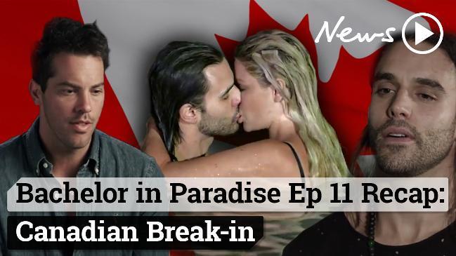 Bachelor in Paradise Ep 11 Recap: Canadian Break-in