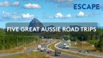 FIVE GREAT AUSSIE ROAD TRIPS