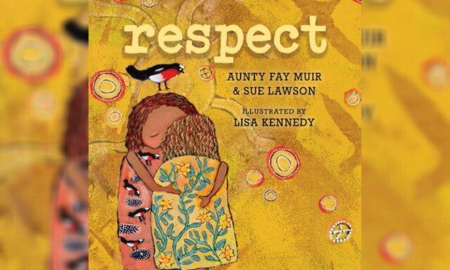 Respect by Aunty Fay Muir and Sue Lawson best picture books australia