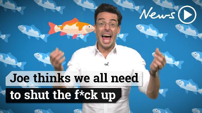 Joe thinks we all need to shut the f*ck up