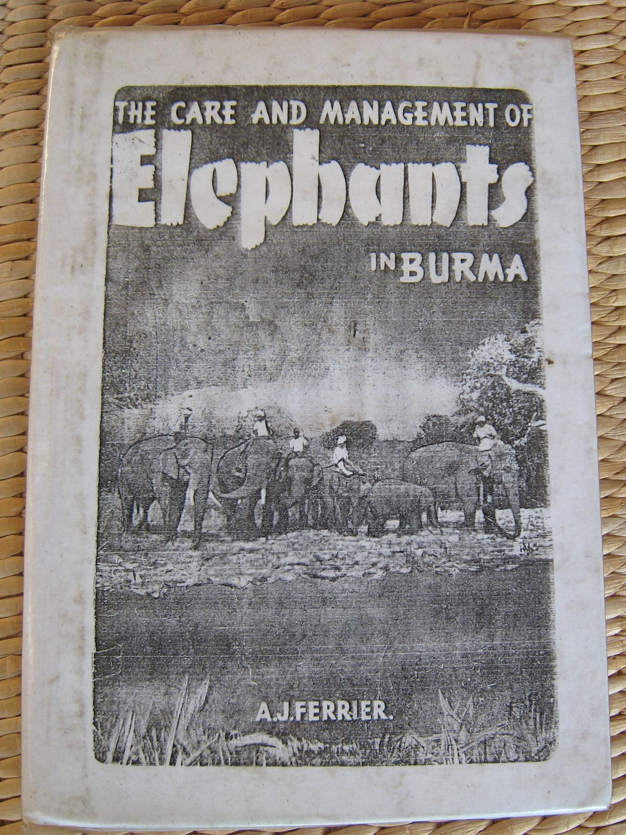 The care and management of Elephants in Burma by A.J. Ferrier. Picture: Supplied