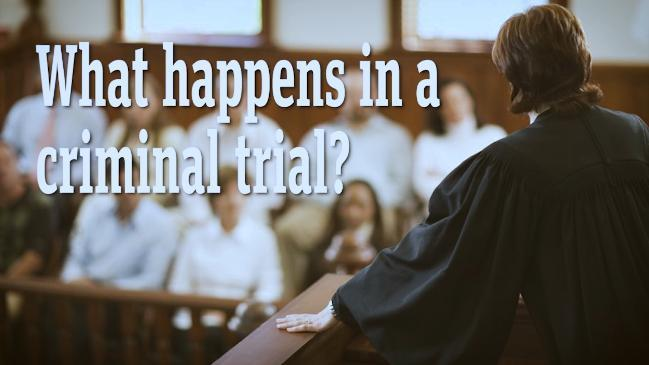 What happens in a criminal trial?