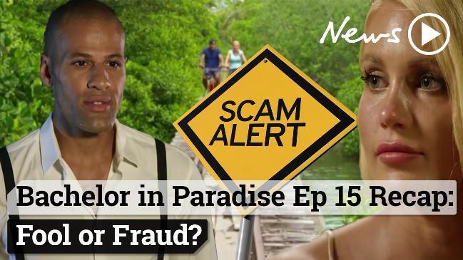 Bachelor in Paradise Ep 15 Recap: Fool or Fraud?