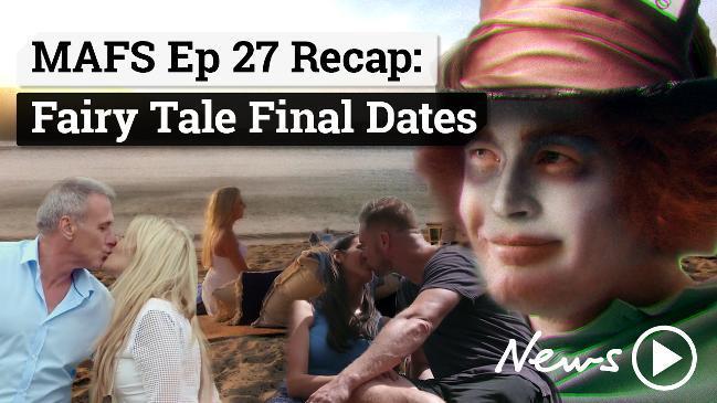 MAFS Ep 27 Recap: Fairy Tale Final Dates
