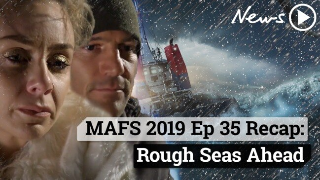 MAFS 2019 Episode 35 Recap: Rough Seas Ahead