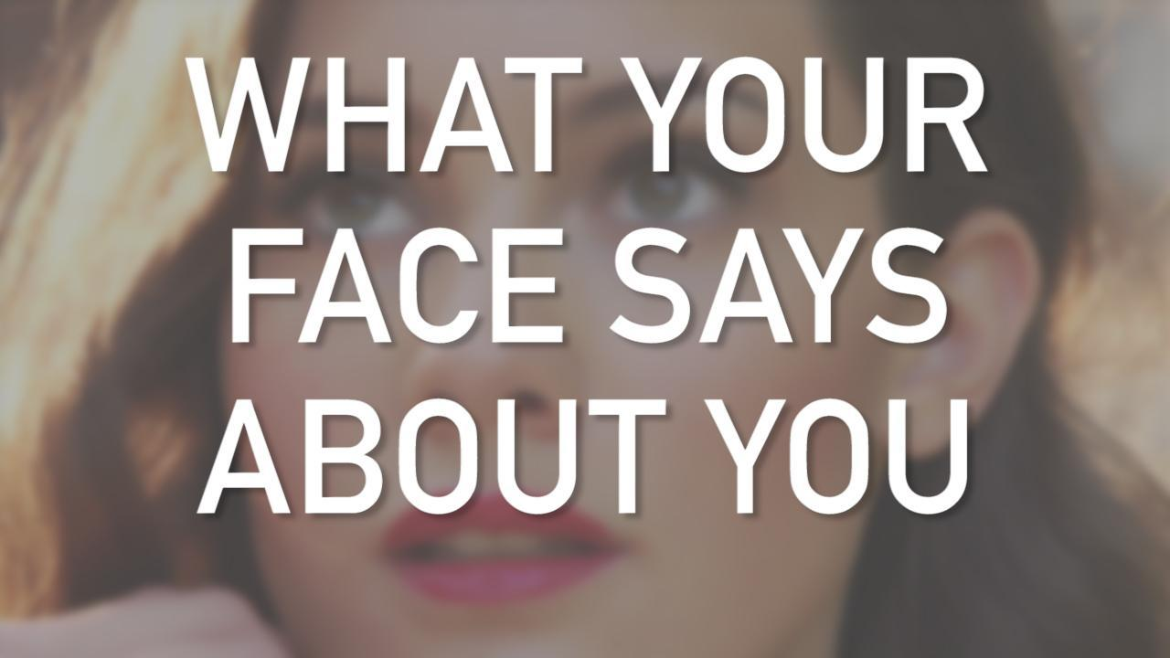 What your face says about you