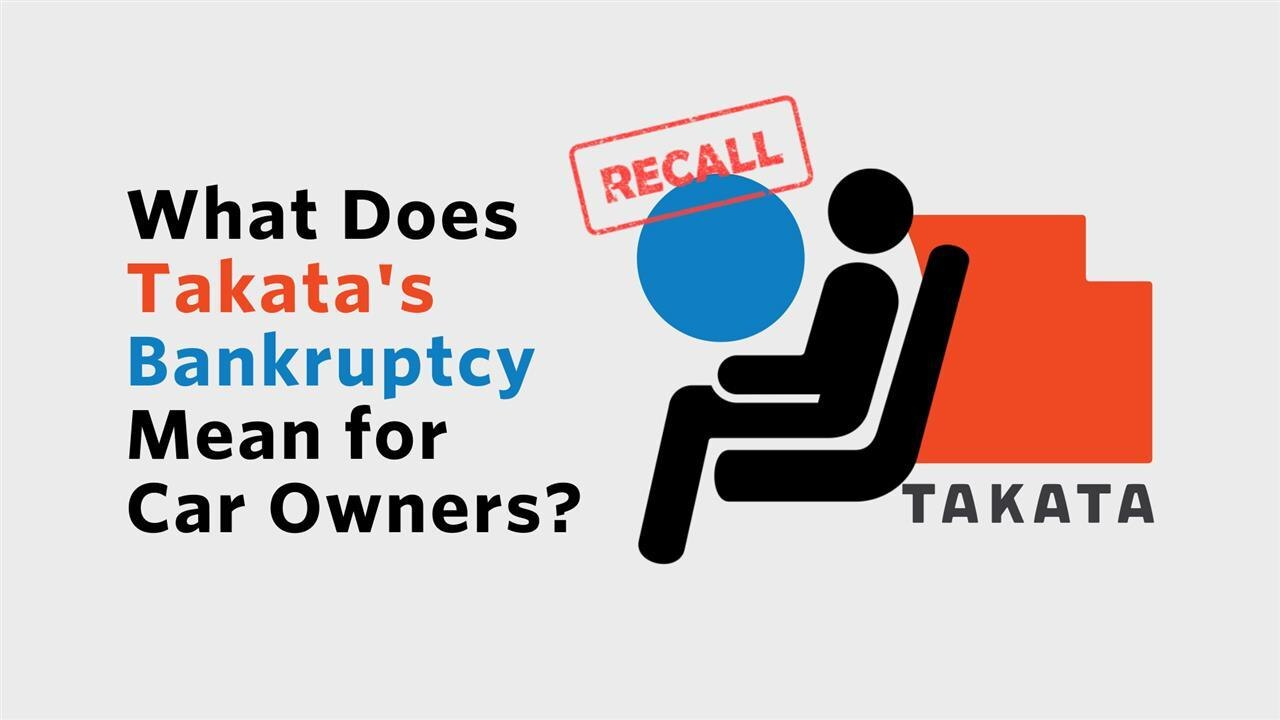 What Does Takata's Bankruptcy Mean for Car Owners?