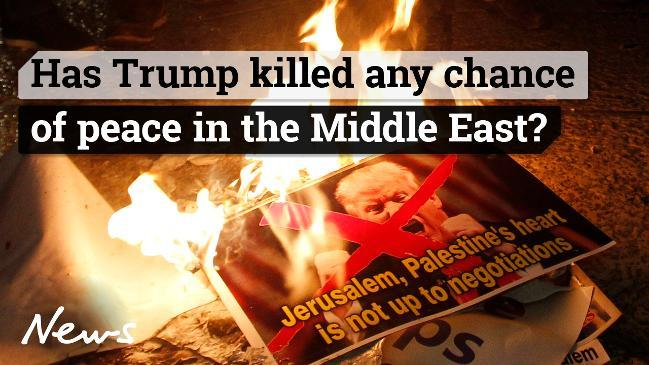 Has Trump killed any chance of peace in the Middle East?