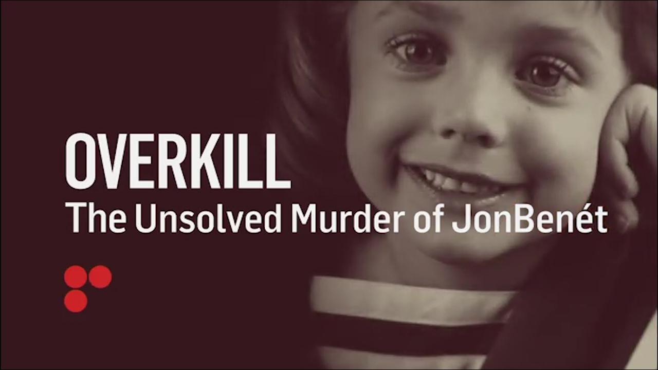 Overkill: The Unsolved Murder of JonBenét trailer