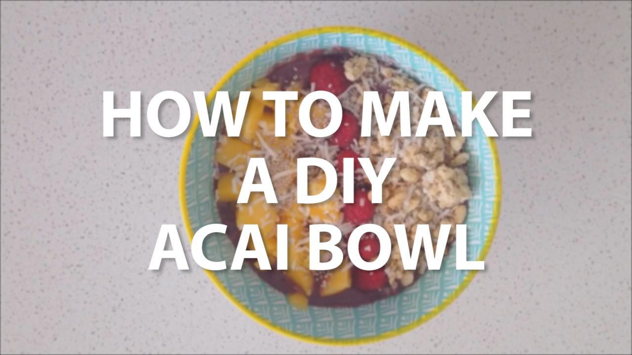 How to DIY your acai bowl
