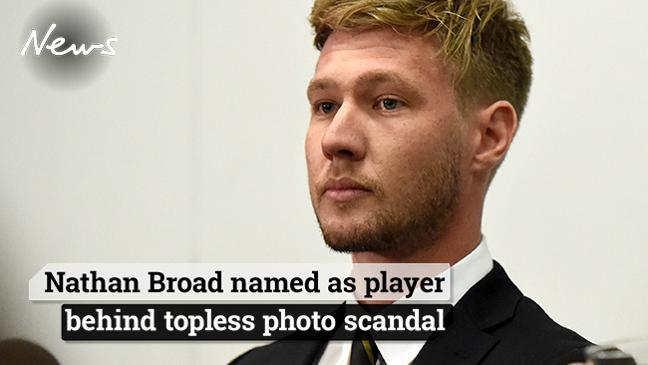 Nathan Broad named as player behind topless photo scandal