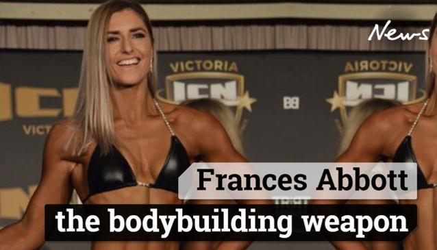 Frances Abbott is a bodybuilding weapon