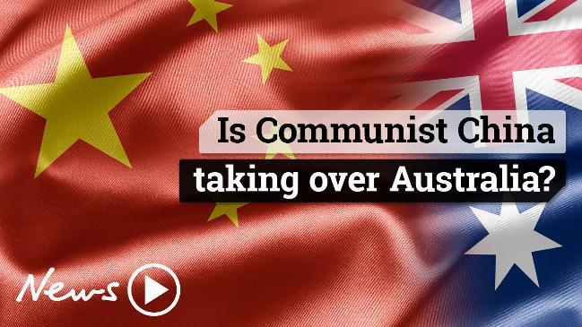 Is Communist China taking over Australia?