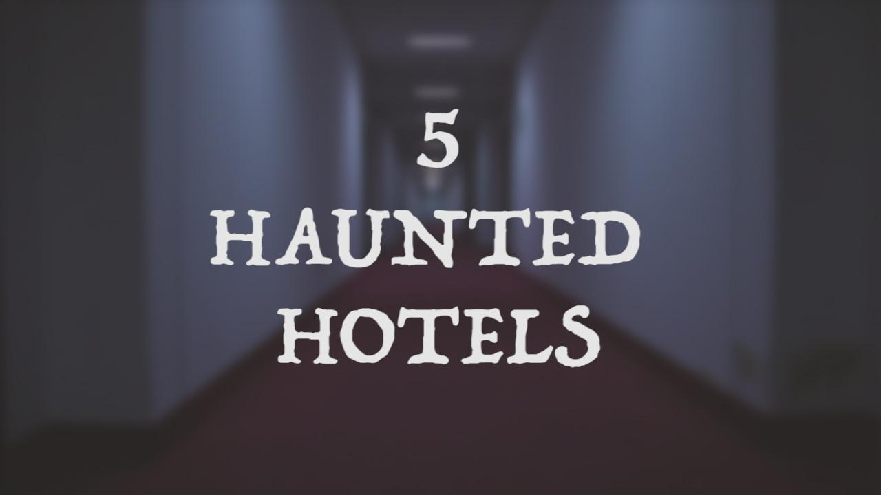 5 of the world's most haunted hotels