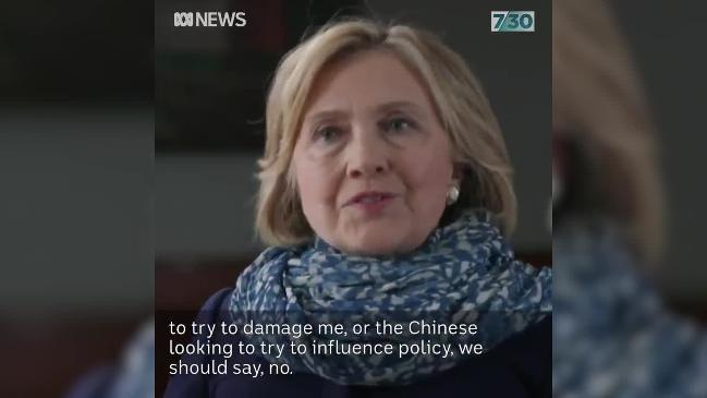 Hillary Clinton cautions Australia to be wary of Chinese influence in elections (ABC 7.30)