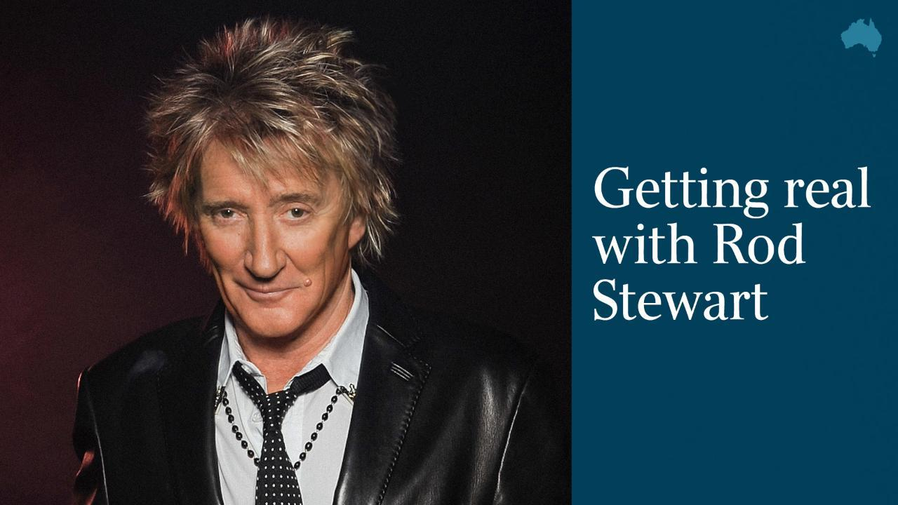 Getting real with Rod Stewart