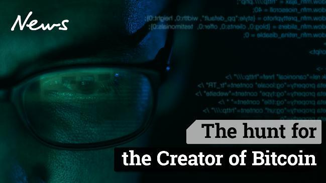 The hunt for the Creator of Bitcoin